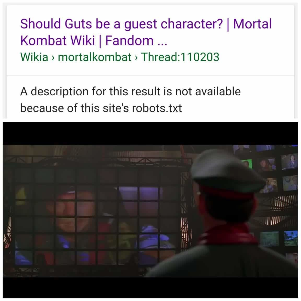 Should Guts be a guest character? I Mortal, Kombat Wiki I Fandom, Wikia >,  mortalkombat >Threadz110203, A description for this result is not  available, because of this site's robots txt