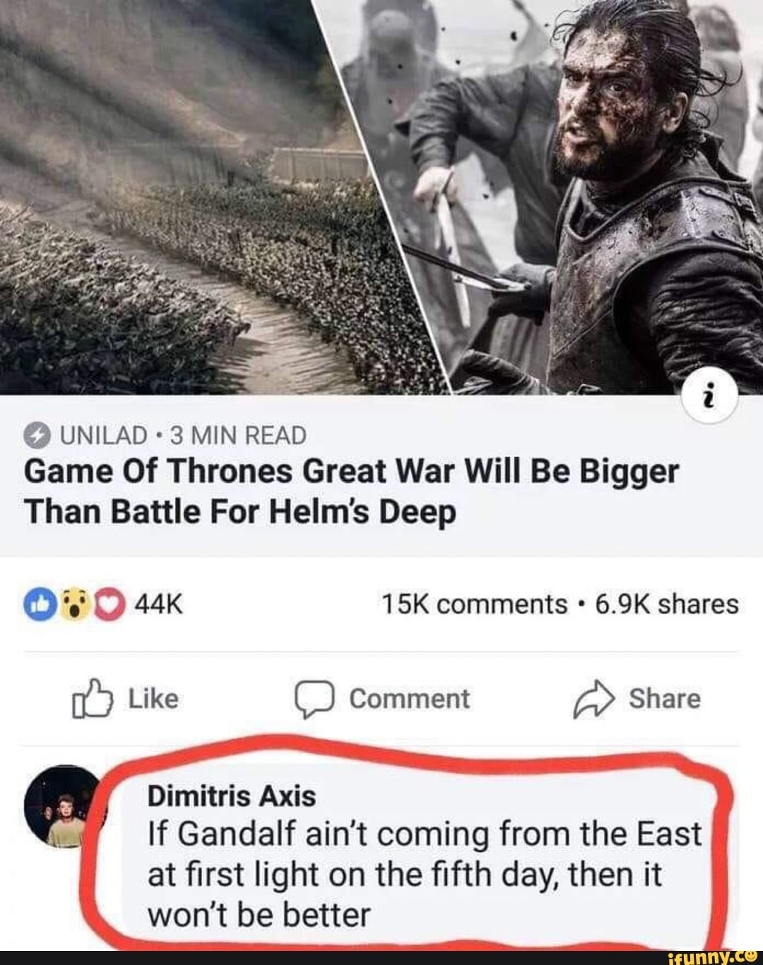 O UNILAD - 3 MIN READ Game Of Thrones Great War Will Be Bigger Than Battle  For Helm's Deep Dimitris Axis If Gandalf ain't coming from the East at first  light on