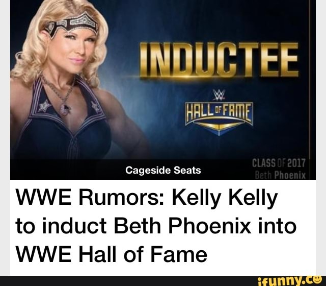 Cageside Seats Wwe Rumors Kelly Kelly To Induct Beth Phoenix Into Wwe Hall Of Fame Ifunny