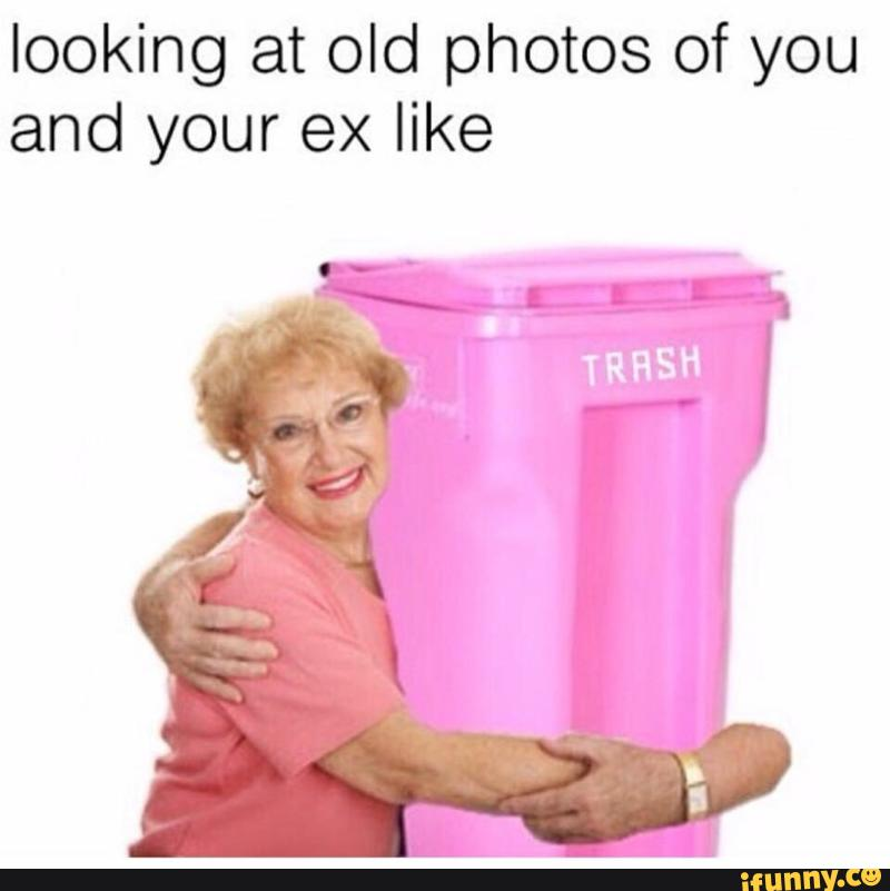 Image result for my ex was trash