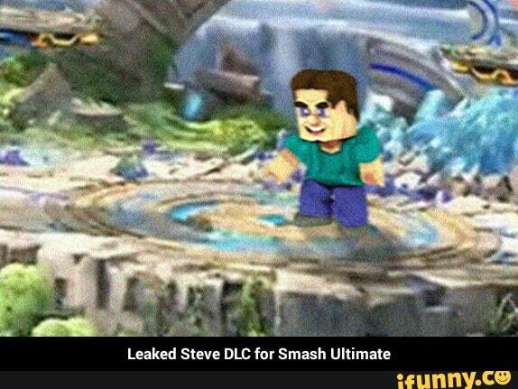 Leaked Steve DLC for Smash Ultimate - iFunny :)