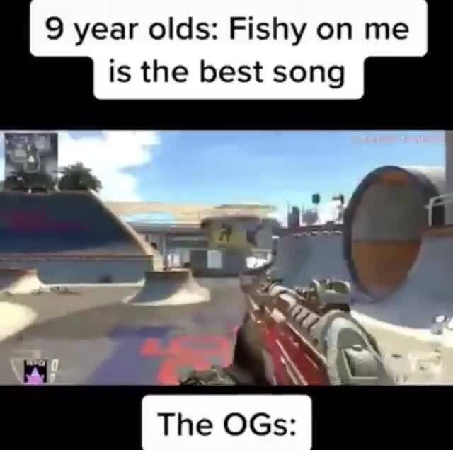 Good Times Year Olds Fishy On Me Is The Best Song Ifunny