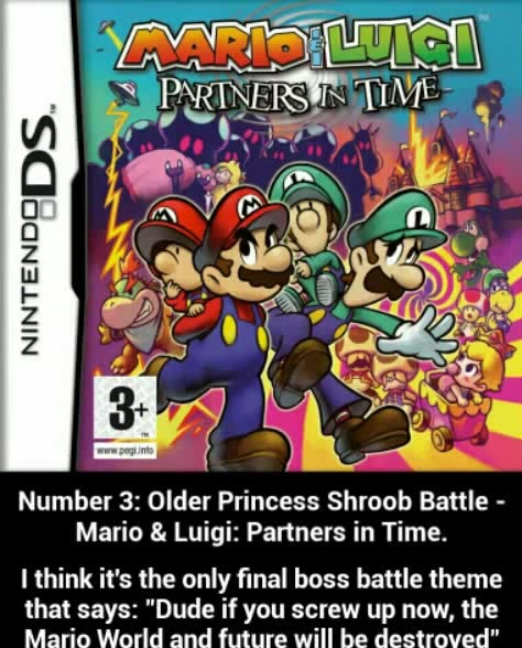 Number 3 Older Princess Shroob Battle Mario Luigi Partners In Time Lthink It S The Only final Boss Battle Theme That Says Dude If You Screw Up Now The