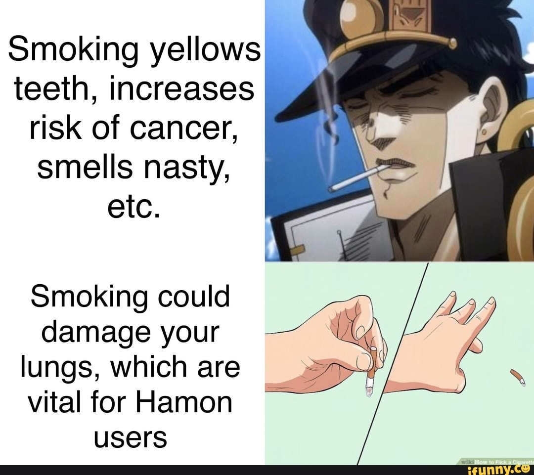 Smoking yellows teeth, increases risk of cancer, smells nasty, etc