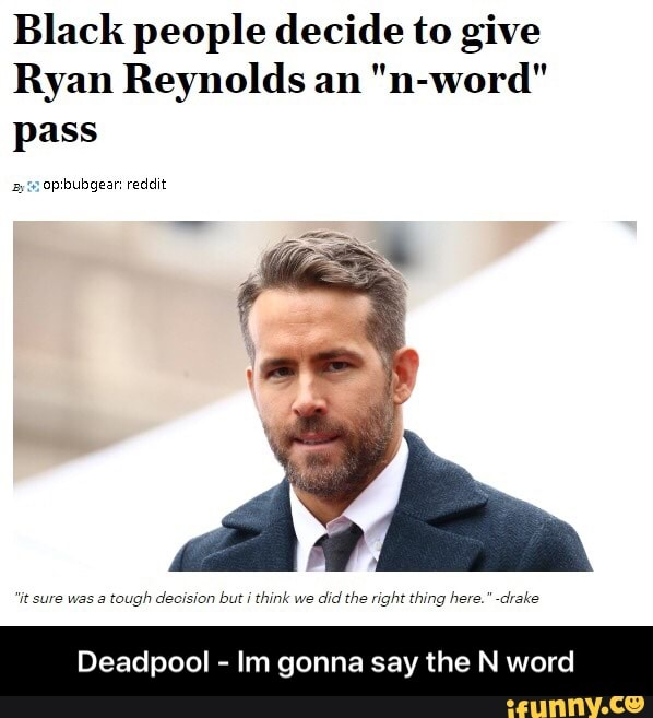 """Black people decide to give Ryan Reynolds an """"n-word"""" pass ..."""