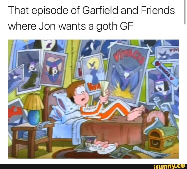 That Episode Of Garfield And Friends Where Jon Wants A Goth Gf Ifunny