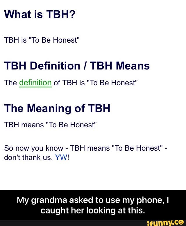 What Is Tbh Tbh Is To Be Honest Tbh Definition Tbh Means The Definition Of Tbh Is To Be Honest The Meaning Of Tbh Tbh Means To Be Honest So Now