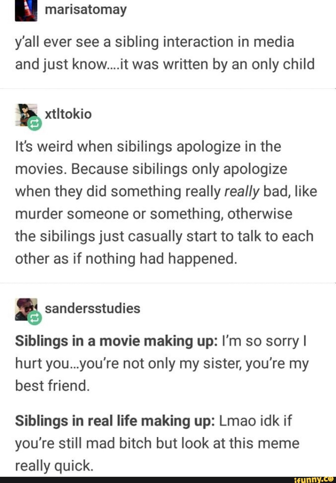 Y'all ever see a sibling interaction in media and just know    it