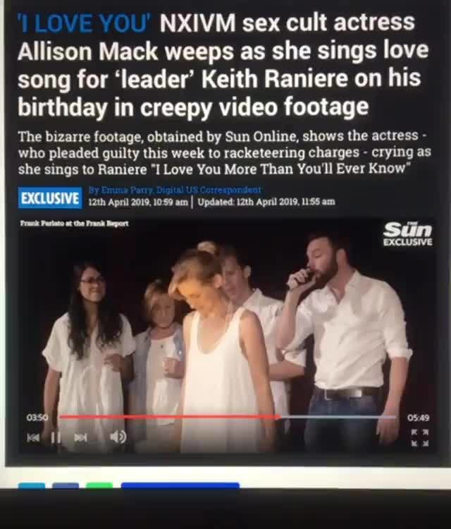 NXIVM sex cult actress, Allison Mack weeps as she sings love, song for  'Ieader' Keith Raniere on his, birthday in creepy video footage, The  bizarre footage, obtained by Sun Online, shows lhe actress