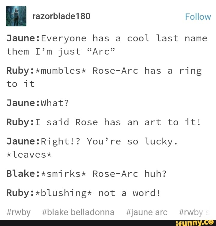 """Jaune:Everyone has a cool last name them I'm just """"Arc"""" Ruby"""