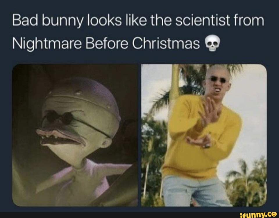 Nightmare Before Christmas Memes.Bad Bunny Looks Like The Scientist From Nightmare Before