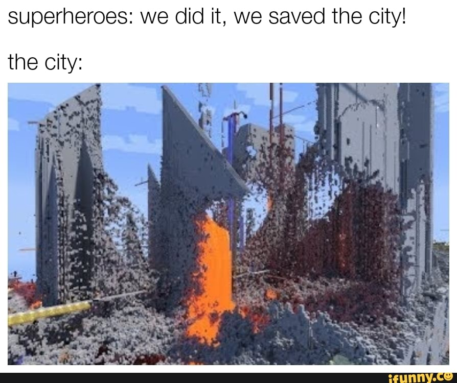 Superheroes: we did it, we saved the city! the city: - iFunny :)