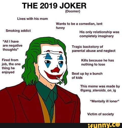 The 2019 Joker Doomer Lives With His Mom Wants To Be A Comedian Isnt Funny Smoking Addict Only Relationship Was