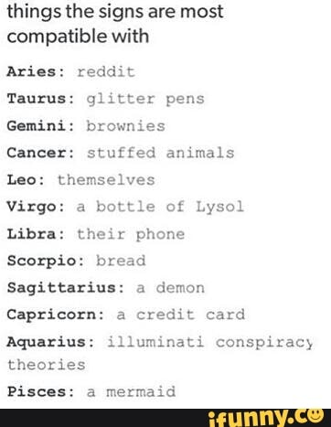 Things The Signs Are Most Compatible With Aries Reddit Taurus