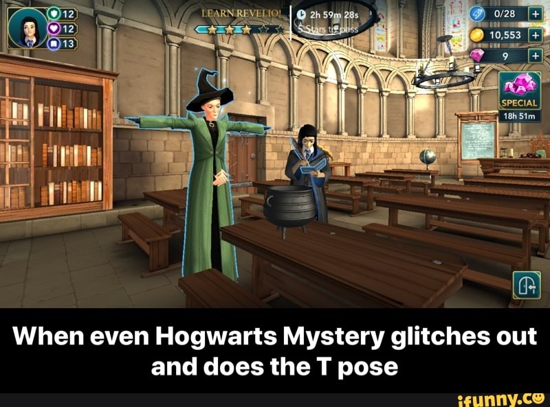 When Even Hogwarts Mystery Glitches Out And Does The T Pose When Even Hogwarts Mystery Glitches Out And Does The T Pose Ifunny Set during the time when the legendary harry potter is. when even hogwarts mystery glitches out