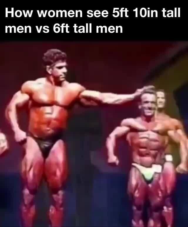 How women see Sft 10in tall men vs tall men - )