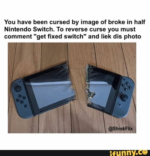 You Have Been Cursed By Image Of Broke In Half Nintendo