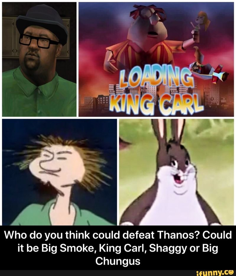 Who Do You Think Could Defeat Thanos Could It Be Big Smoke King