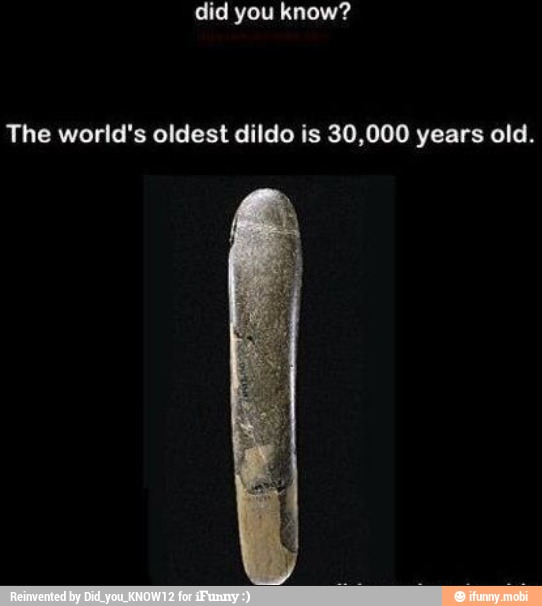 Oldest Dildo
