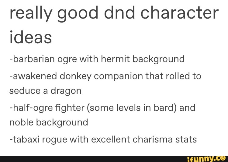 Really good dnd Character ideas -barbarian ogre with hermit