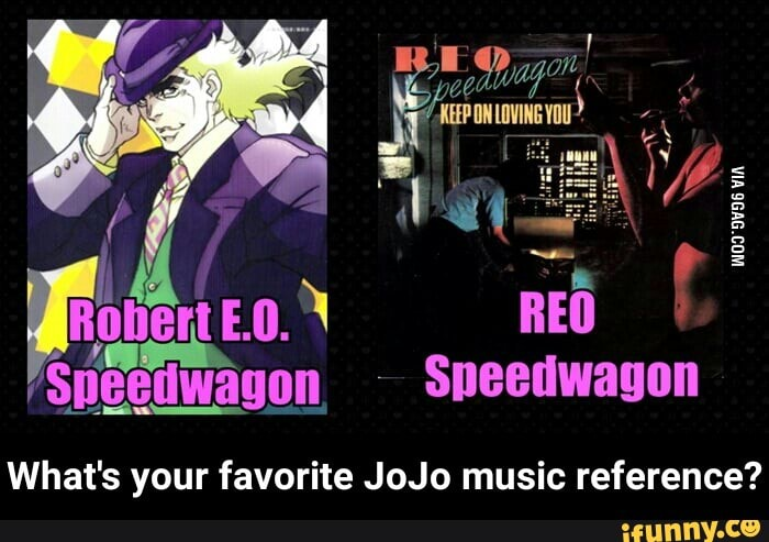 Sneedwauun What's your favorite JoJo music reference