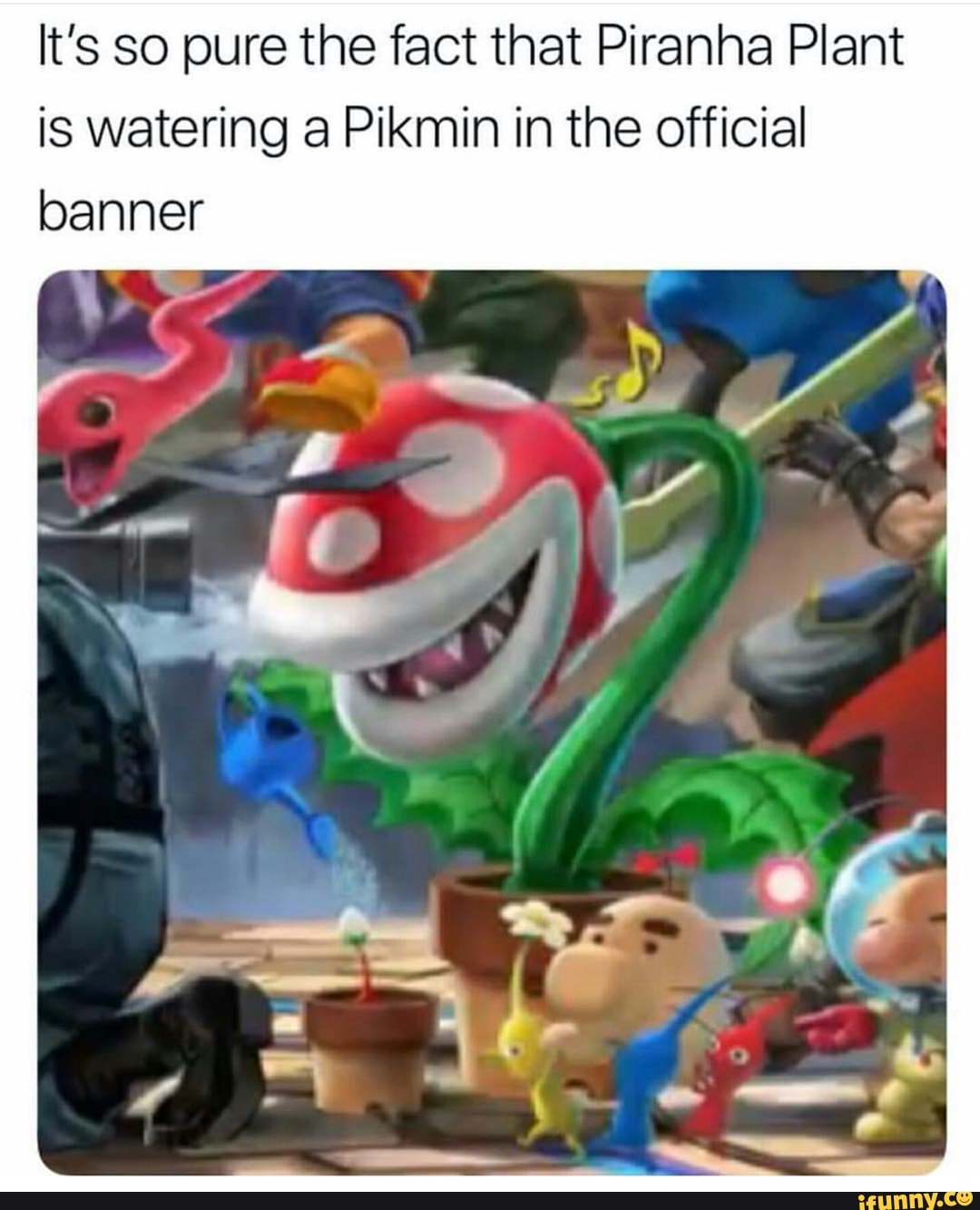 It S So Pure The Fact That Piranha Plant Is Watering A Pikmin In