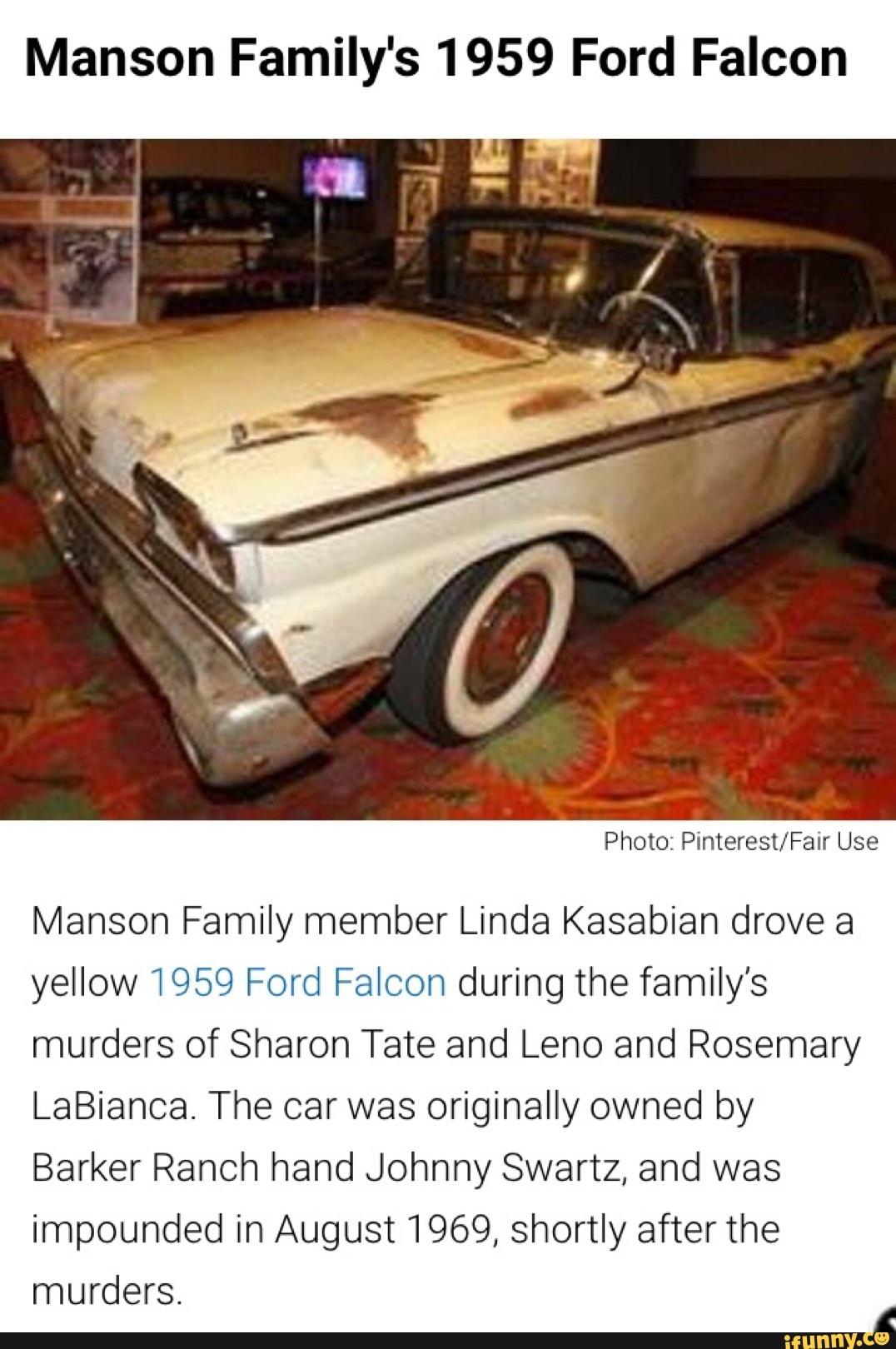 Manson Family's 1959 Ford Falcon Manson Family member Linda