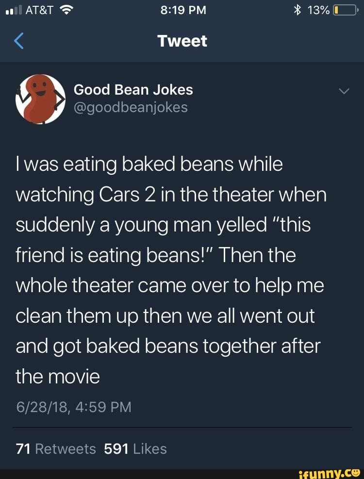 Iwas Eating Baked Beans While Watching Cars 2 In The Theater When