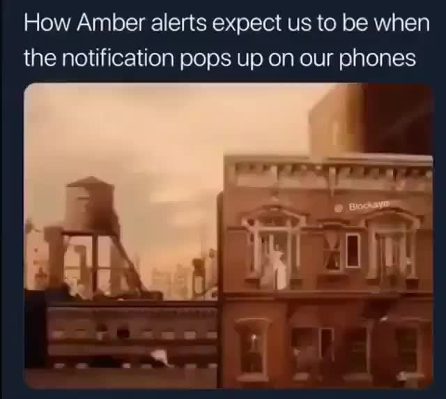 How Amber Alerts Expect Us To Be When The Notification Pops Up On