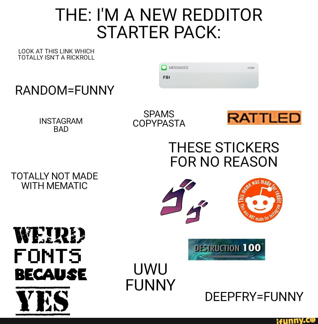 Download THE: I'M A NEW REDDITOR STARTER PACK: LOOK AT THIS LINK ...