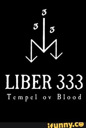 LIBER 333 Tcmpcl ov Blood - iFunny :)