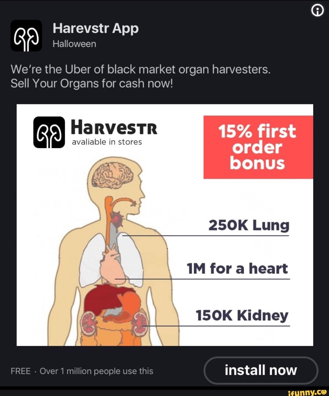 We're the Uber of black market organ harvesters  Sell Your