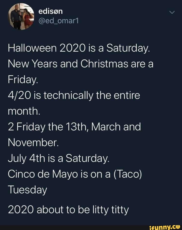 Halloween Holiday 2020 Halloween 2020 is a Saturday. New Years and Christmas are a Friday