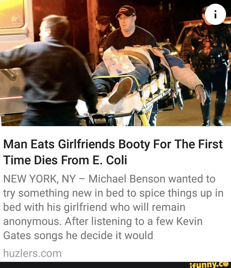 Man Eats Girlfriends Booty For The First Time Dies From E  Coli NEW