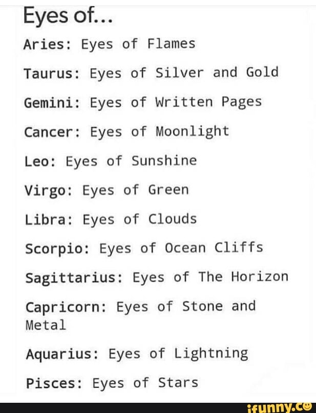 Eyes of    Aries: Eyes of Flames Taurus: Eyes of Silver and Gold