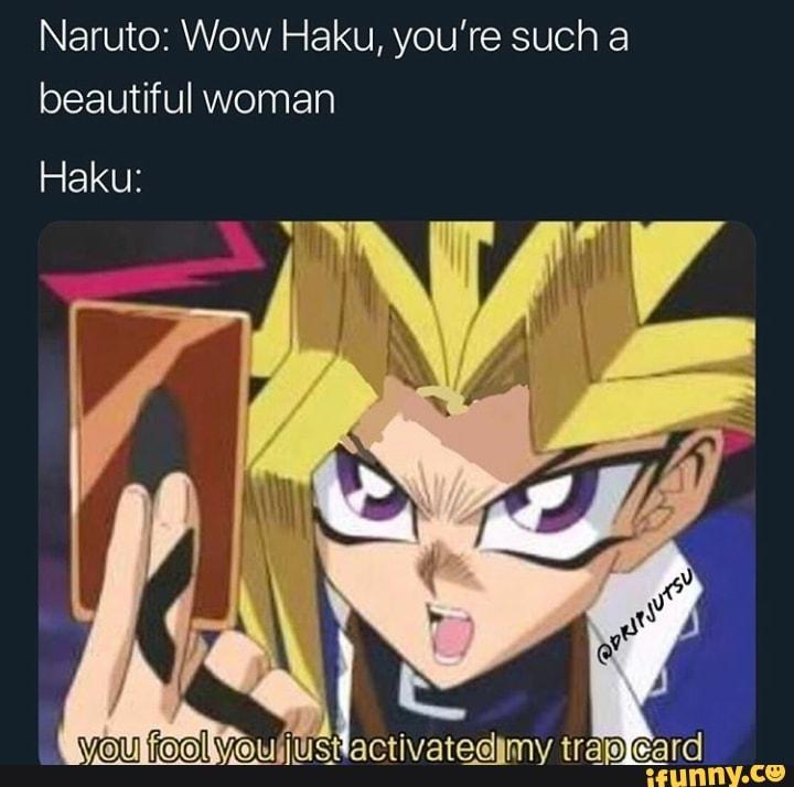 Naruto: Wow Haku, you're such a beautiful woman yºu vam ius