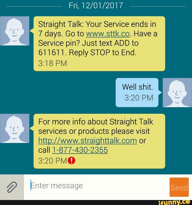 Straight Talk: Your Service ends in 7 days  Go to www sttk