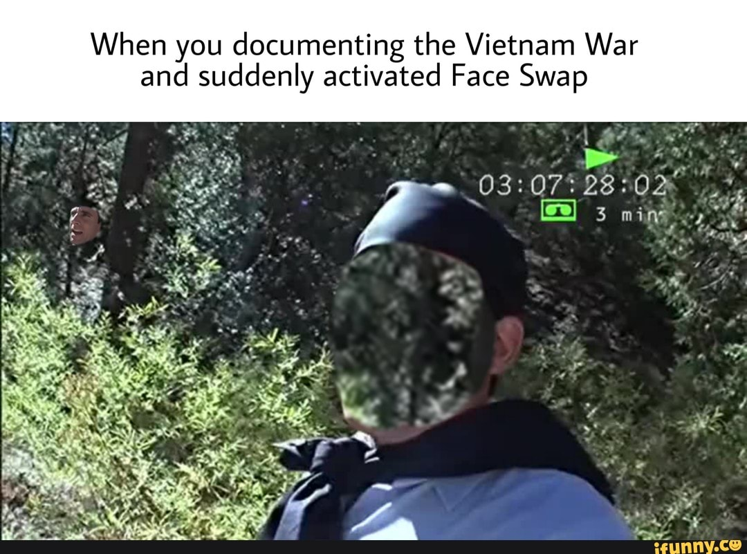 When You Documenting The Vietnam War And Suddenly Activated Face