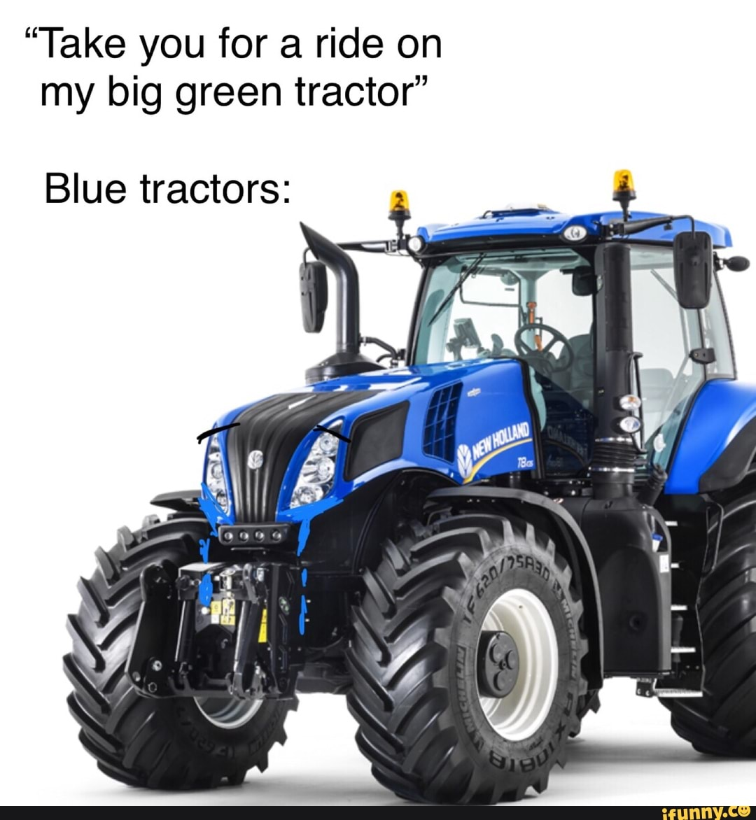 Take You For A Ride On My Big Green Tractor Blue Tractors
