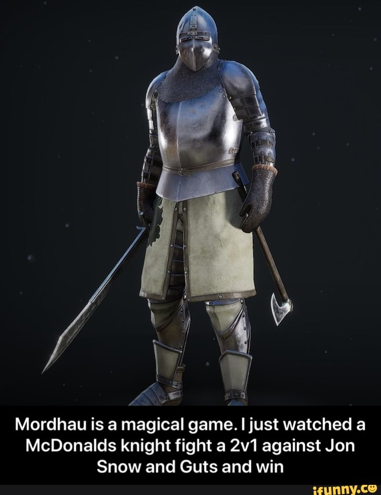 Mordhau is a magical game  ljust watched a McDonalds knight