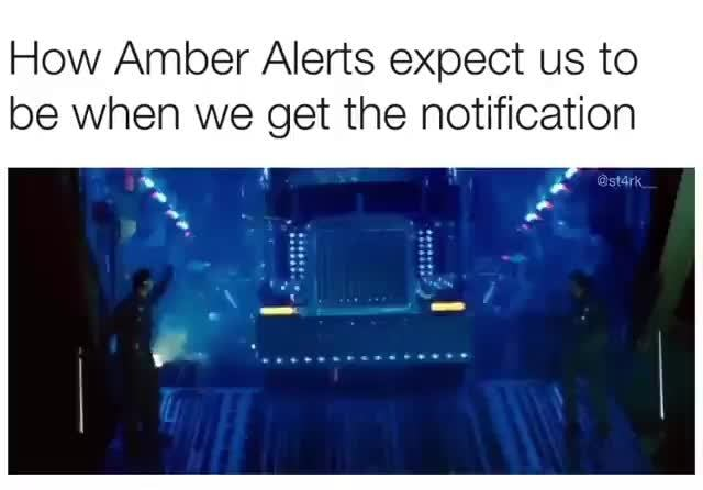 How Amber Alerts Expect Us To Be When We Get The Notification
