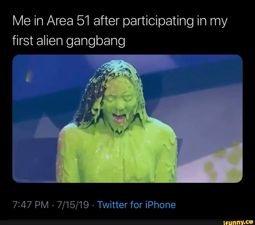 Alien Gangbang me in area 51 after participating in my first alien gangbang