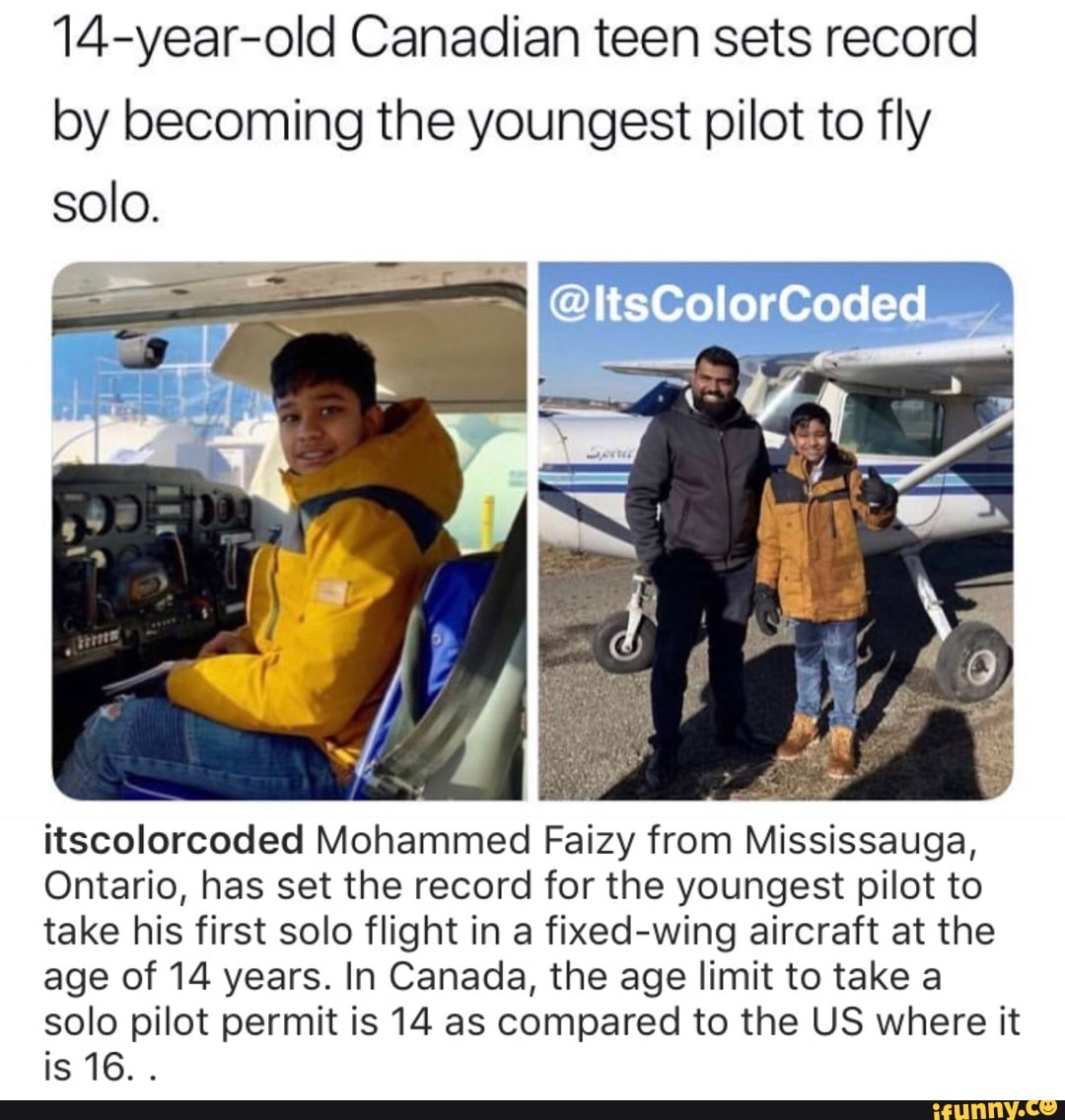 14 Year Old Canadian Teen Sets Record By Becoming The Youngest Pilot To Fly Solo Itscolorcoded Mohammed Faizy From Mississauga Ontario Has Set The Record For The Youngest Pilot To Take His First Solo