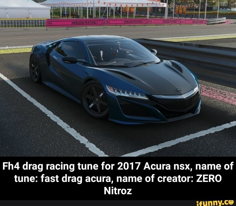 Fh4 Drag Racing Tune For 2017 Acura Nsx, Name Of Tune