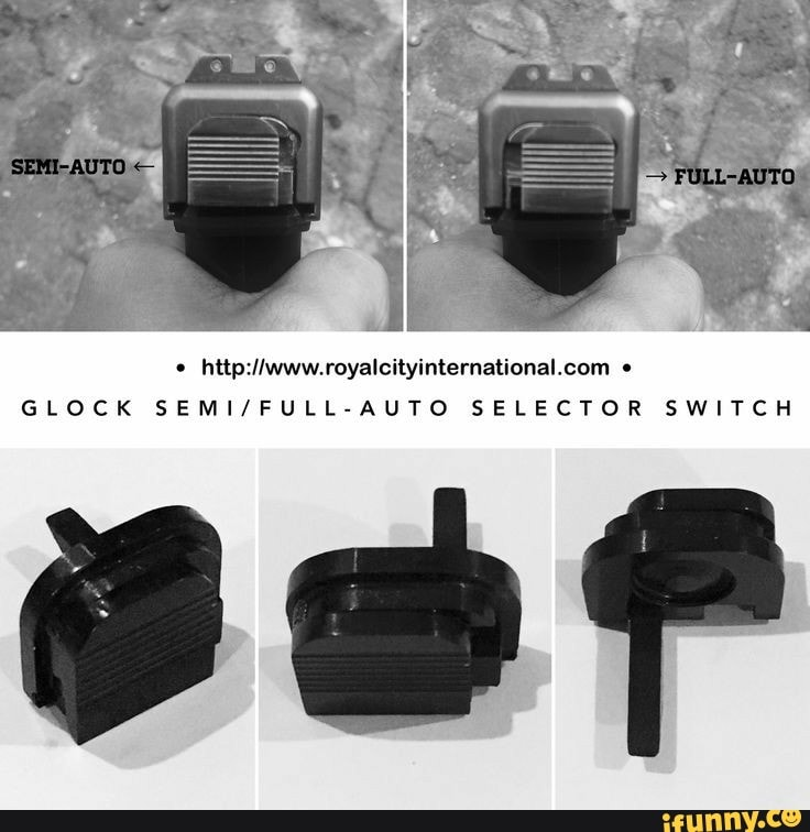 GLOCK SEMI/FULL-AUTO SELECTOR SWITCH - iFunny :)