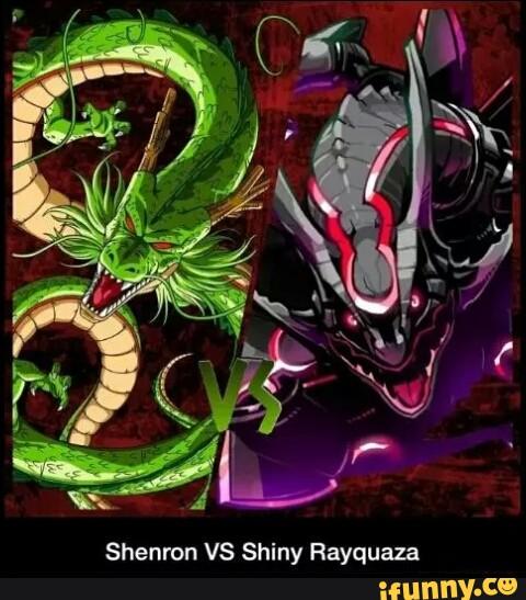Shenron VS Shiny Rayquaza - iFunny :)