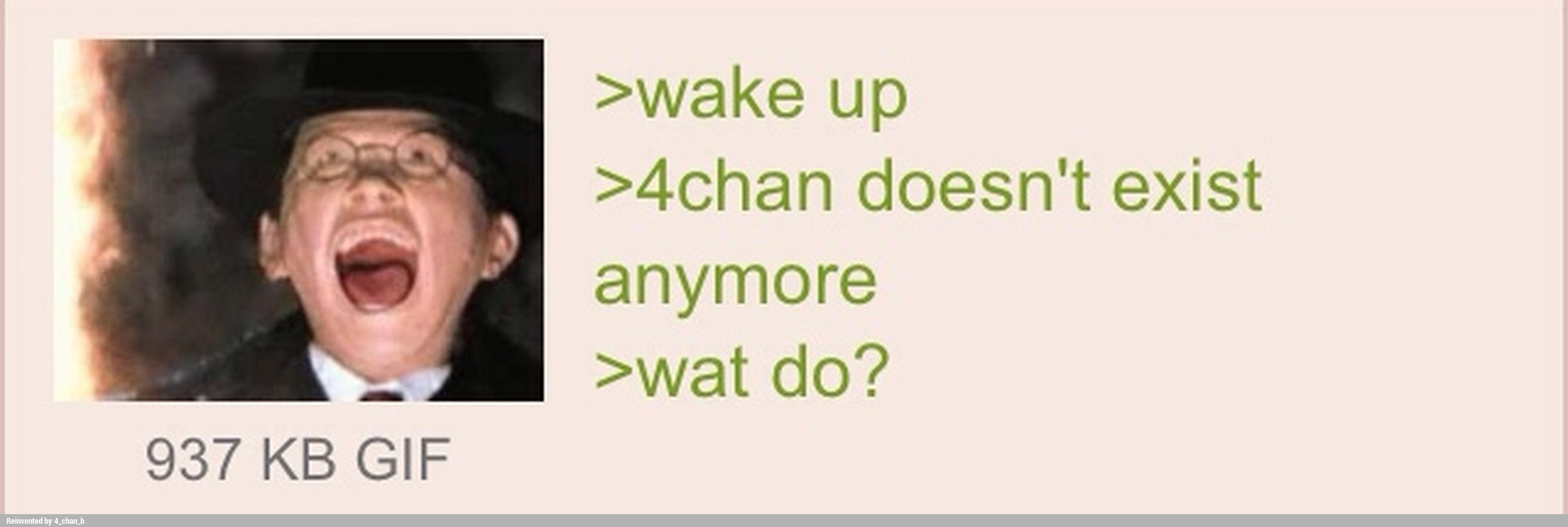 4Chan Gif 937 kb gif >wake up >4chan doesn't exist anymore - ifunny :)