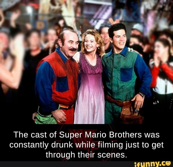The Cast Of Super Mario Brothers Was Constantly Drunk While