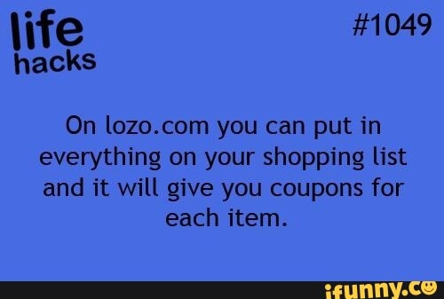 On Lozo Com You Can Put In Everything On Your Shopping List And It Will Give You Coupons For Each Item Ifunny