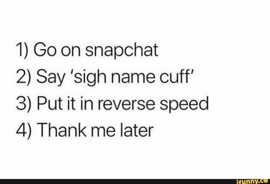 Sign Name Cuff Backwards Snapchat